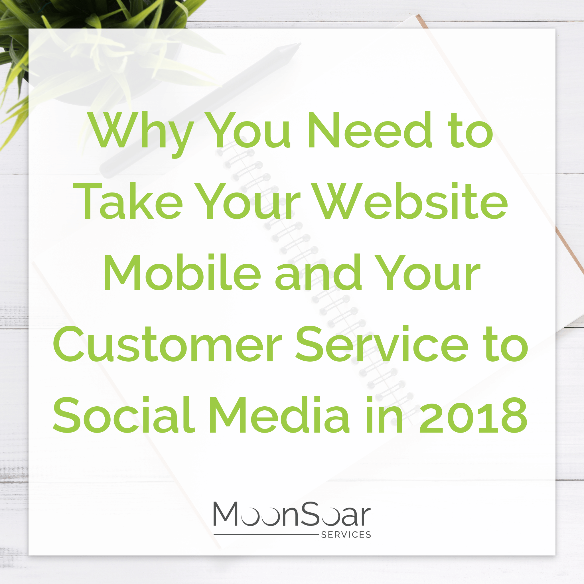 Why You Need to Take Your Website Mobile and Your Customer Service to Social Media in 2018