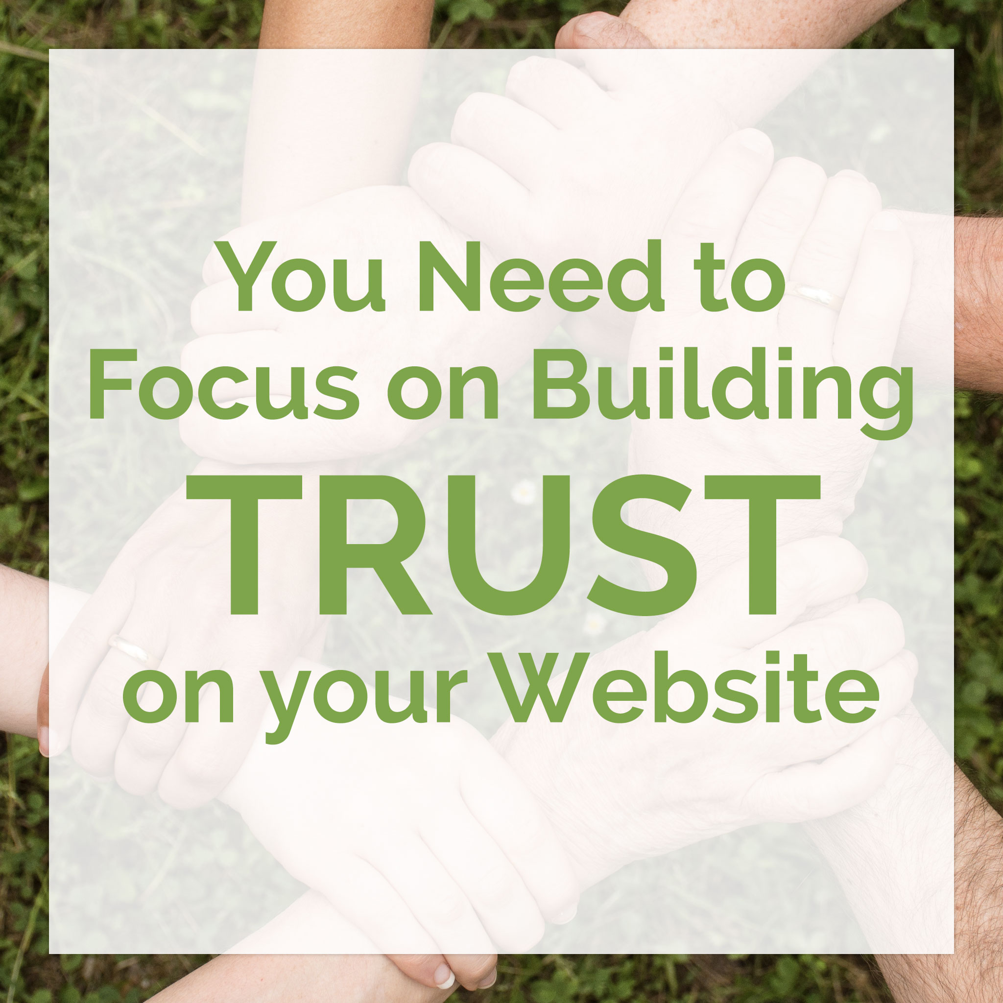 You Need to Focus on Building Trust On Your Website